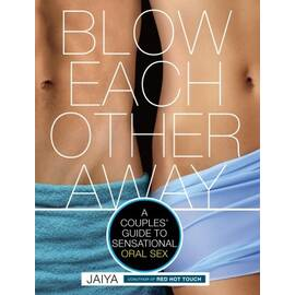 blow each other away guide to oral sex